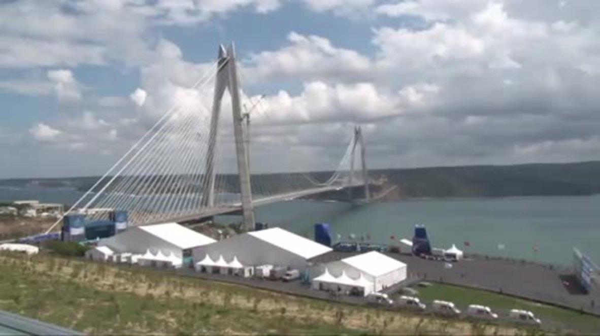 Turkey: Erdogan opens third bridge over the Bosphorus amid high security