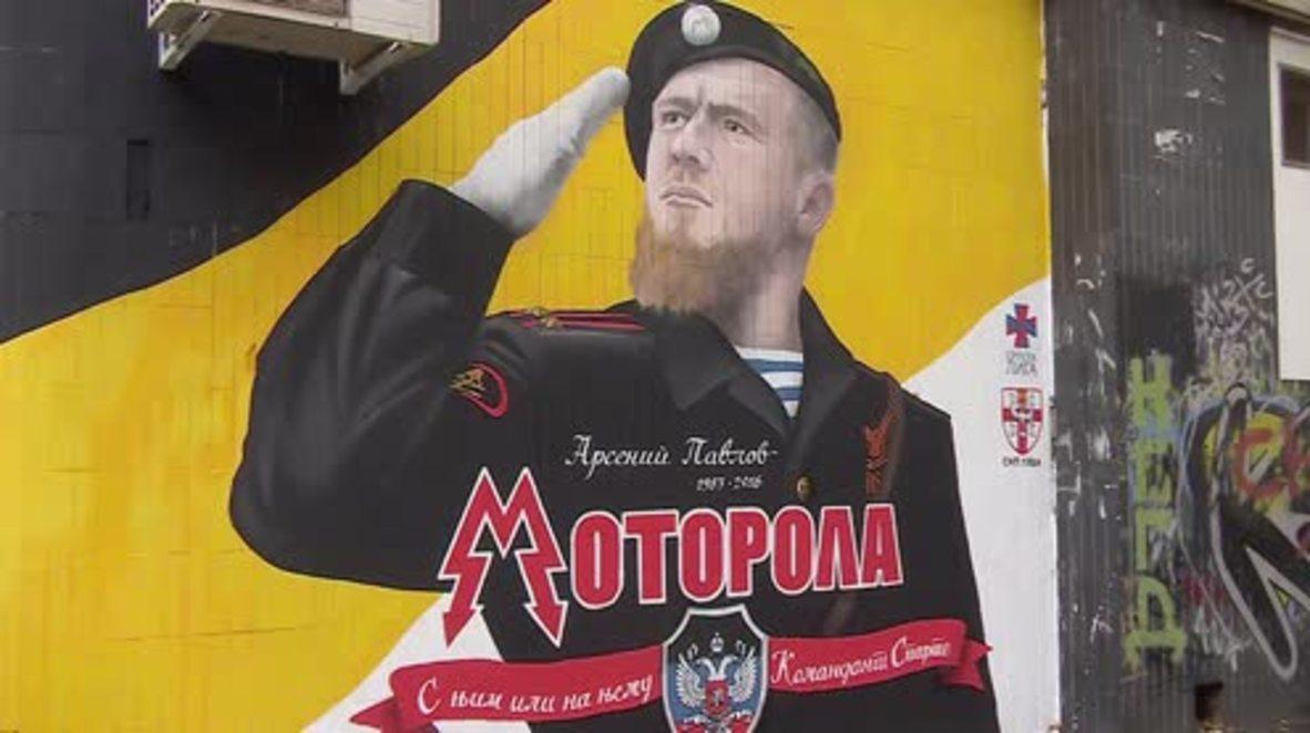 Serbia: Belgrade mural honours slain-DPR commander Arsen 'Motorola' Pavlov