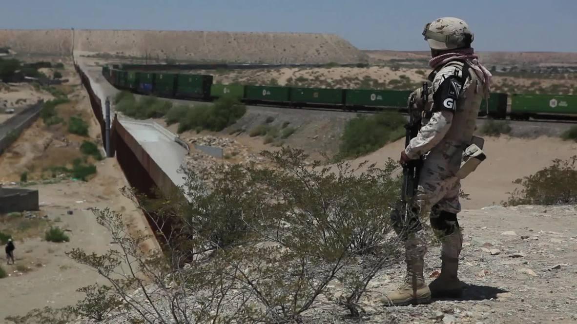 Mexico: National Guard acting as 'Trump's human wall' on US border